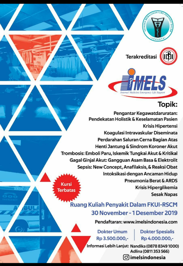 Internal Medicine Emergency Life Support (IMELS) is Back!        Ruang Kuliah Ilmu Penyakit Dalam -FKUI-RSCM   Jakarta, 30 November – 1 Desember 2019