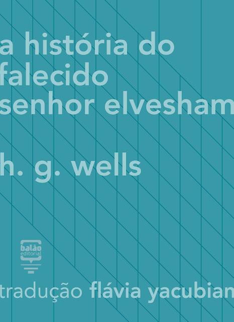 A história do falecido Sr. Elvesham H.G. Wells