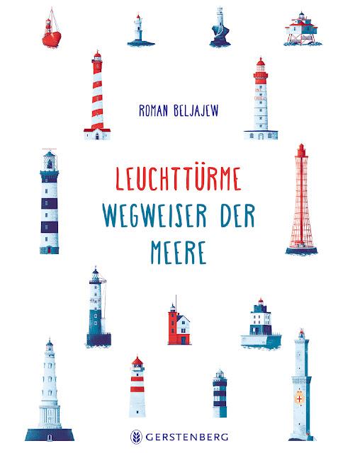 """Neue Geschichten vom Meer. Das Kinderbuch """"Leuchttürme: Wegweiser der Meere"""" zeigt klugen Kindern ab 8 Jahren die Funktionsweise der Leuchtfeuer mit einem gut verständlichen Text und wunderschön maritimen Bildern."""