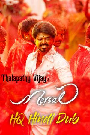 Download Mersal (2017) (HQ Unofficial) Hindi Dubbed Movie 480p | 720p | 1080p HDRip 500MB | 1.5GB