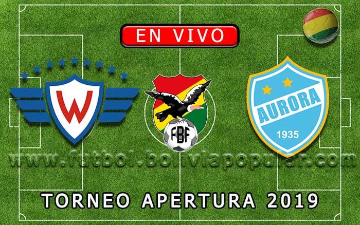 【En Vivo Online】Wilstermann vs. Aurora - Torneo Apertura 2019