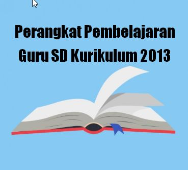 Perangkat Pembelajaran Guru SD Kurikulum 2013