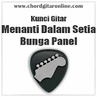 Chord Kunci Gitar Bunga Panel Menanti Dalam Setia