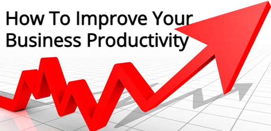 How To Improve Your Business Productivity