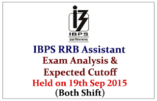 IBPS RRB Assistant Exam Held on 19th Sep 2015-Exam Analysis and Expected Cutoff (Both Shifts)