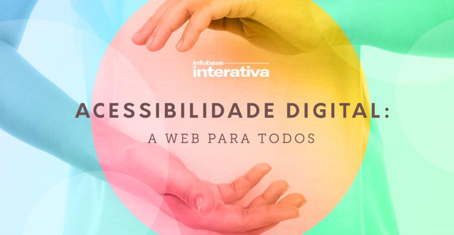 Acessibilidade Digital: a web para todos
