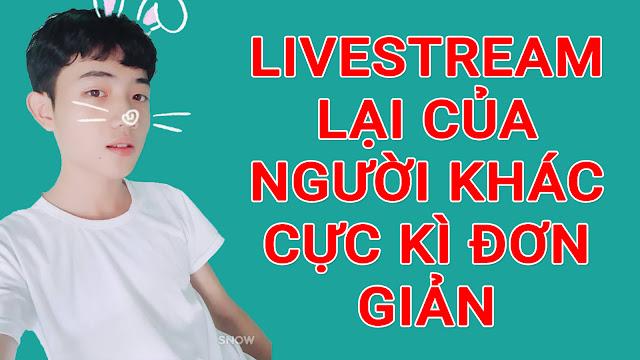 [Video] Hướng Dẫn LiveStream Facebook Từ Video Có Sẵn Trên Máy Tính