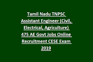 Tamil Nadu TNPSC Assistant Engineer (Civil, Electrical, Agriculture) 475 AE Govt Jobs Online Recruitment CESE Exam 2019
