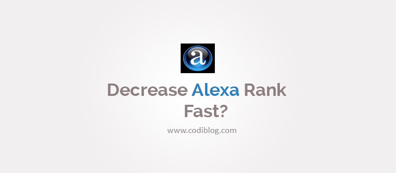 10 Effective Tips to Decrease Alexa Rank Fast