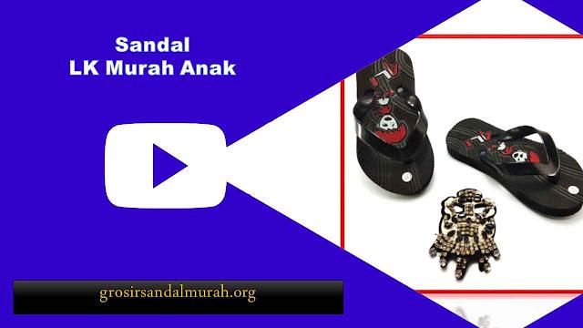 grosirsandalmurah.org - Sandal Anak - Sandal LK Murah Anak