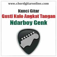 Chord Kunci Gitar Ndarboy Genk Gusti Kulo Angkat Tangan
