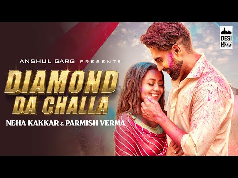 DIAMOND DA CHALLA डायमंड दा छल्ला Lyrics - Neha Kakkar & Parmish Verma | Latest Song 2020