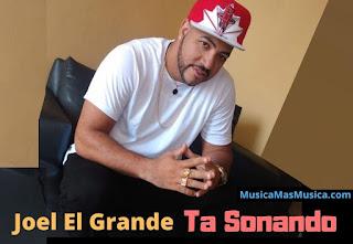 Joel-El-Grande-Ta-Sonando