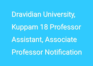Dravidian University, Kuppam 18 Professor Assistant, Associate Professor Notification