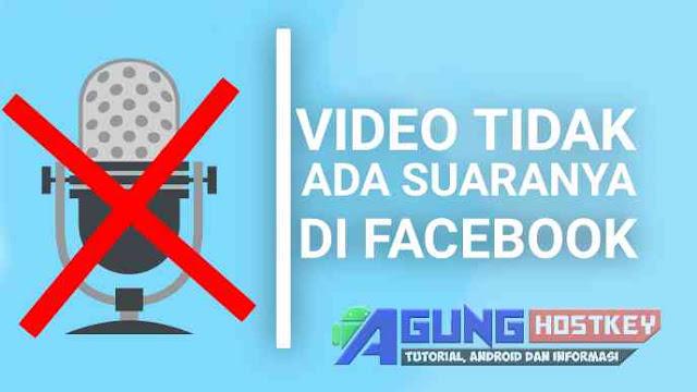 Cara Mengatasi Video Yang Tidak Ada Suaranya di facebook