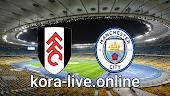 مباراة فولهام ومانشستر سيتي بث مباشر بتاريخ 13-03-2021 الدوري الانجليزي