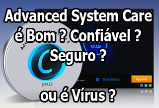 Advanced System Care é Bom ? Compensa ? Vale a Pena ?