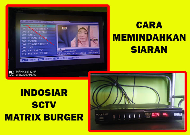 cara memindahkan program indosiar sctv matrix burger