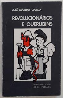 Revolucionários e Querubins, de José Martins Garcia