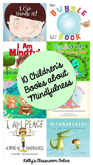 10+ children's picture books about mindfulness.  How to recognize and manage your feelings,  how to stay present in the moment, and calming techniques.
