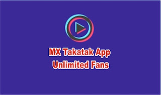 How To Get MX Takatak App Unlimited Fans, MX Takatak App Unlimited Fans