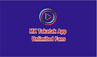 Get 1M MX Takatak App Unlimited Fans In Some Day