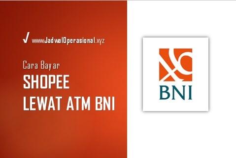 Cara Bayar Shopee Lewat ATM BNI