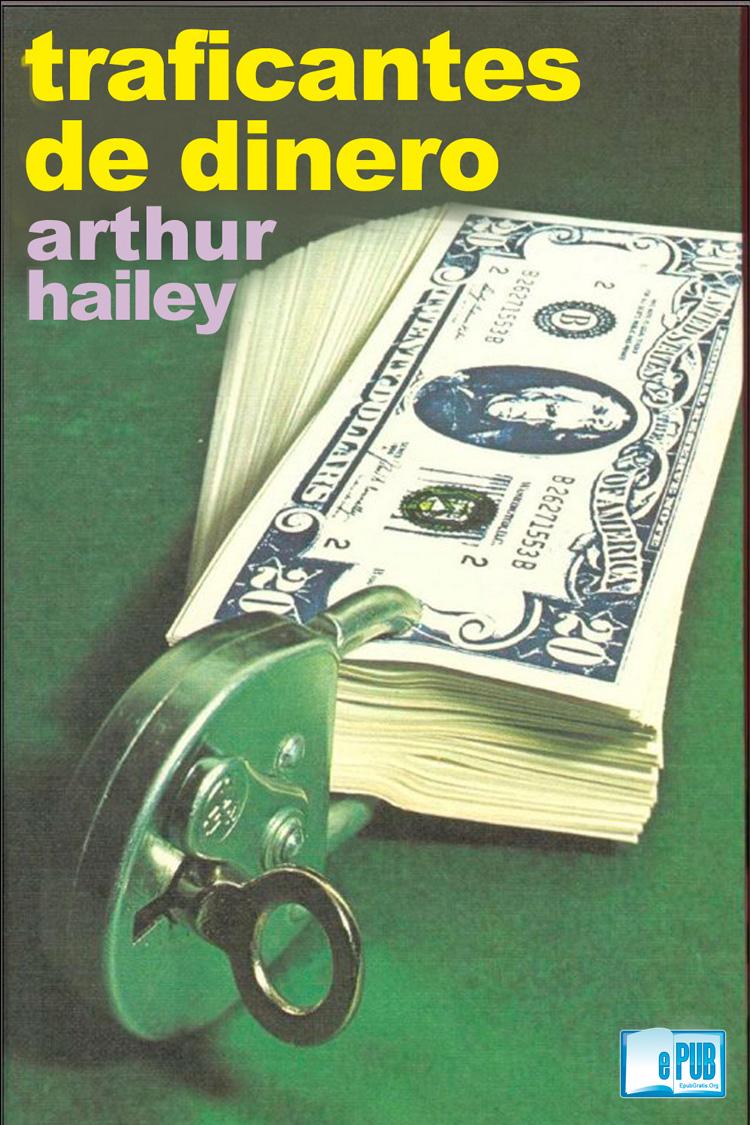 Traficantes de dinero – Arthur Hailey