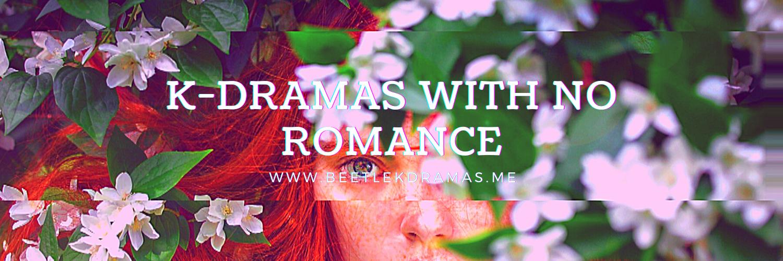 Korean Dramas With No Romance
