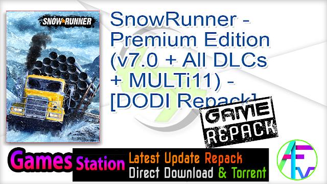 SnowRunner – Premium Edition (v7.0 + All DLCs + MULTi11) – [DODI Repack]