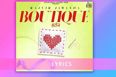 ਬੁਟੀਕ, Boutique song Lyrics by Rajvir Jawanda lyrics Priti Silon