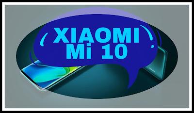 Fiche technique pour les Xiaomi Mi 10, Xiaomi Mi 10 Pro, Xiaomi Mi 10 Lite