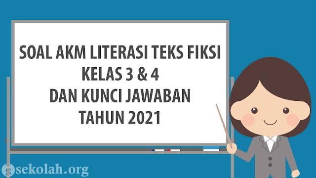 Soal AKM Literasi Teks Fiksi Kelas 3 & 4 Beserta Jawaban Tahun 2021