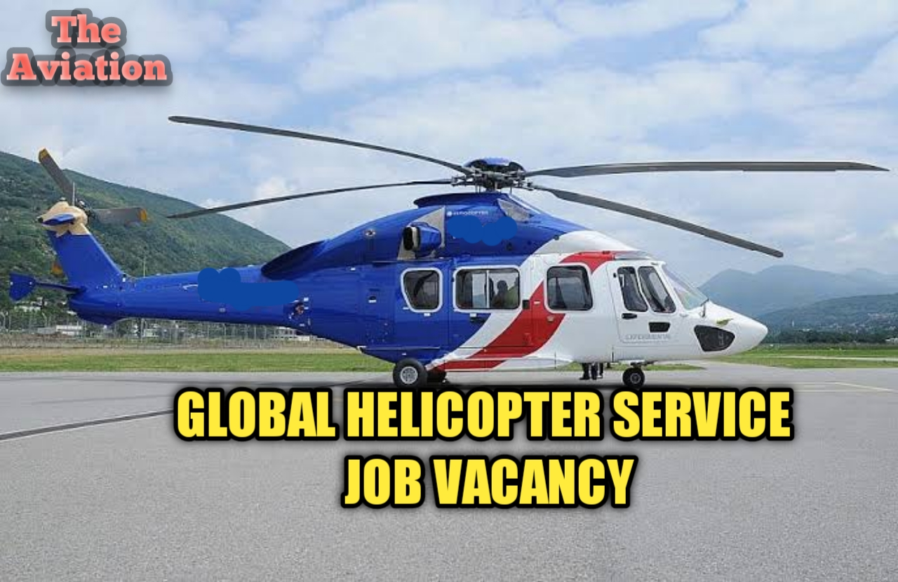 Global Helicopter Service Recruitment - Pilot Helicopter    Multi-Pilot-Helicopter Job    Apply Now
