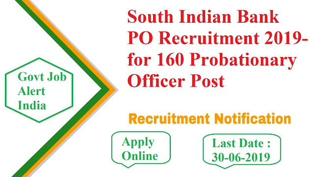 South Indian Bank PO Recruitment 2019- for 160 Probationary Officer Post
