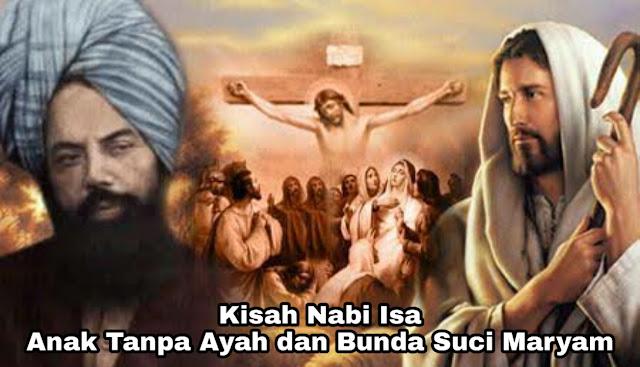 Kisah Nabi Isa – Putra Tanpa Ayah dan Diangkat Ke Langit