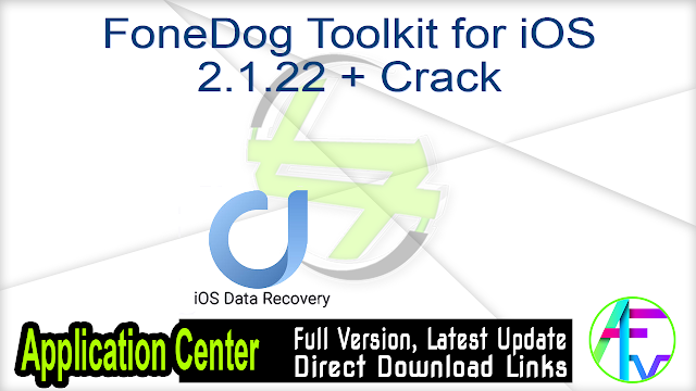 FoneDog Toolkit for iOS 2.1.22 + Crack