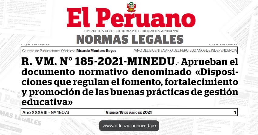 R. VM. N° 185-2021-MINEDU.- Aprueban el documento normativo denominado «Disposiciones que regulan el fomento, fortalecimiento y promoción de las buenas prácticas de gestión educativa»