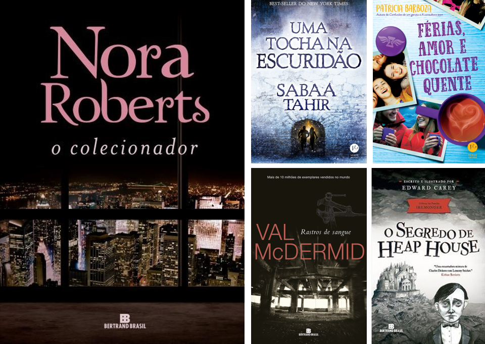 O Colecionador - Nora Roberts, Uma Tocha Na Escuridão - Sabaa Tahir, Férias, amor e chocolate quente - Patrícia Barboza, O Segredo de Heap House - Edward Carey,