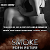 Book Blitz - Excerpt & Giveaway - Smoke by Eden Butler