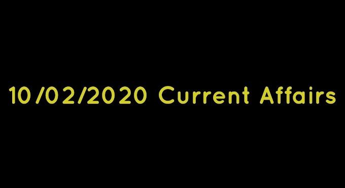 10/02/2020 current affairs