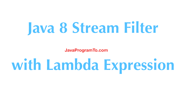Java 8 Stream Filter with Lambda Expression