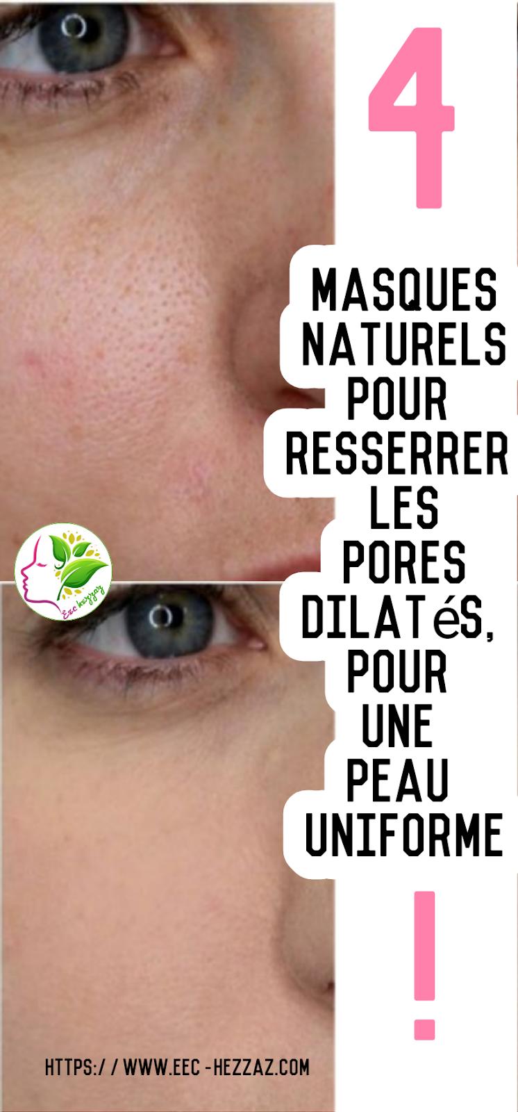 4 masques naturels pour resserrer les pores dilatés, pour une peau uniforme!