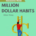 Million Dollar Habits - Book Summary - Brian Tracy