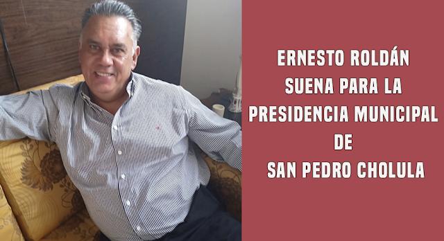 Ernesto Roldán suena para la Presidencia municipal de San Pedro Cholula