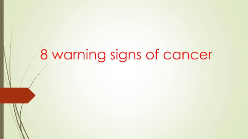 8 warning signs of cancer