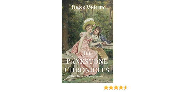 The Pankstone Chronicles: Four Short Sweet Regency Romances Kindle Edition