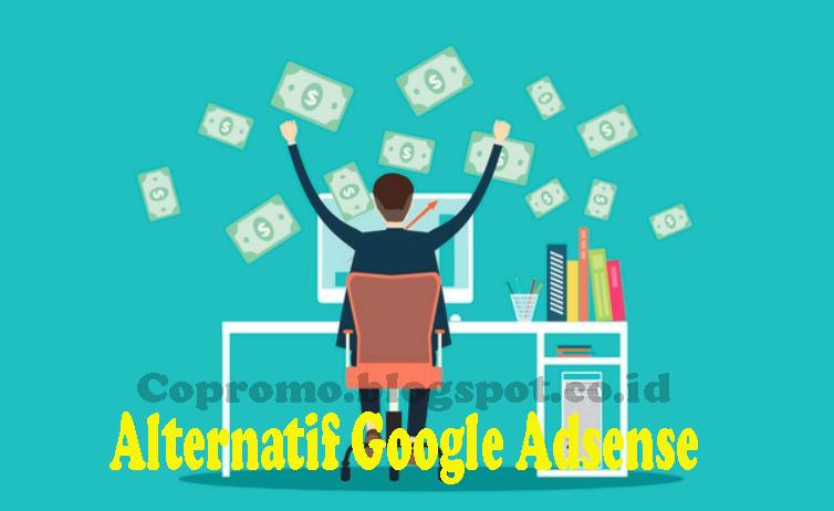 Daftar Alternatif Google Adsense Terbaik Cari Uang Lewat Internet