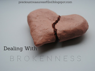 http://precioustreasuresofgod.blogspot.com/2017/05/dealing-with-brokenness.html