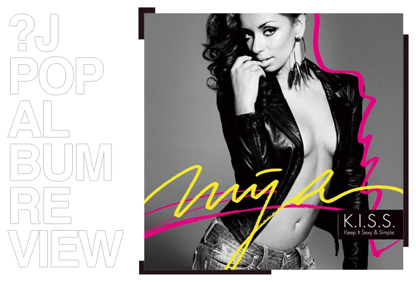 Album review: Mýa - K.I.S.S.   Random J Pop